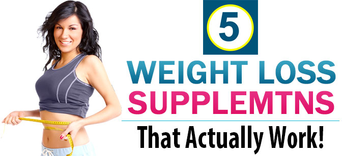 5 Weight Loss Supplements that actually work